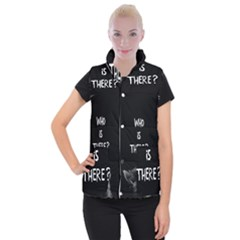 Who Is There? Women s Button Up Vest