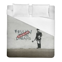 Banksy Graffiti Original Quote Follow Your Dreams Cancelled Cynical With Painter Duvet Cover (full/ Double Size) by snek