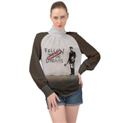 Banksy Graffiti Original Quote Follow Your Dreams Cancelled Cynical With Painter High Neck Long Sleeve Chiffon Top by snek