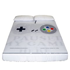 I Had To Pause My Game To Be Here Fitted Sheet (california King Size) by ChezDeesTees