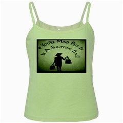 If You re Mad Tshirt Green Spaghetti Top by SELINAPRINTS2