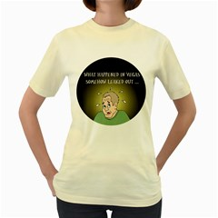 What Happened In Vegas Yellow Womens  T Shirt by ColemantoonsFunnyStore