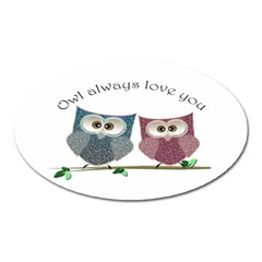 Owl Always Love You, Cute Owls Large Sticker Magnet (oval) by DigitalArtDesgins