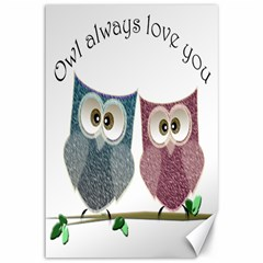 Owl Always Love You, Cute Owls 12  X 18  Unframed Canvas Print by DigitalArtDesgins