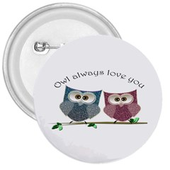 Owl Always Love You, Cute Owls Large Button (round) by DigitalArtDesgins