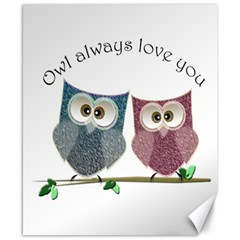 Owl Always Love You, Cute Owls 8  X 10  Unframed Canvas Print by DigitalArtDesgins