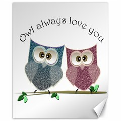 Owl Always Love You, Cute Owls 16  X 20  Unframed Canvas Print by DigitalArtDesgins