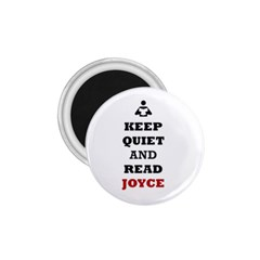 Keep Quiet And Read Joyce Black 1 75  Button Magnet