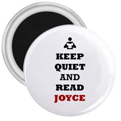 Keep Quiet And Read Joyce Black 3  Button Magnet by readmeatee