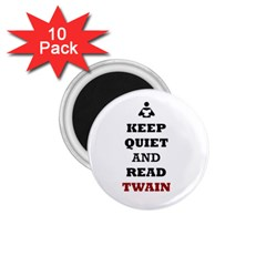 Keep Quiet And Read Twain Black 1 75  Button Magnet (10 Pack)