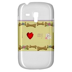 I Love My Dog! Ii Samsung Galaxy S3 Mini I8190 Hardshell Case