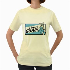 Be Gone  Womens  T-shirt (yellow) by Contest1703156