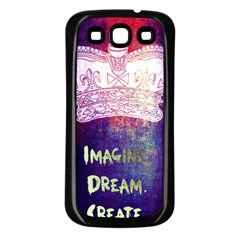 Imagine  Dream  Create  Samsung Galaxy S3 Back Case (black) by TheTalkingDead