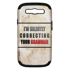 Silently Correcting Your Grammar Samsung Galaxy S Iii Hardshell Case (pc+silicone)