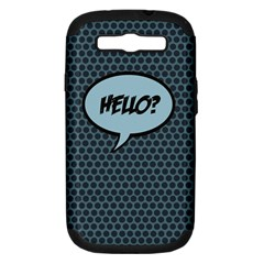 Hello Samsung Galaxy S Iii Hardshell Case (pc+silicone) by PaolAllen2