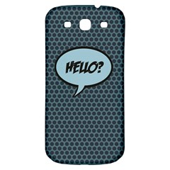 Hello Samsung Galaxy S3 S Iii Classic Hardshell Back Case by PaolAllen2