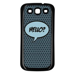 Hello Samsung Galaxy S3 Back Case (black) by PaolAllen2