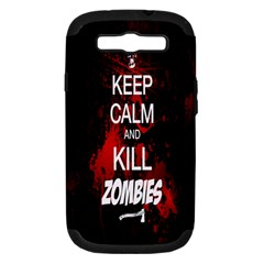 Keep Calm & Kill Zombies Samsung Galaxy S Iii Hardshell Case (pc+silicone) by TheTalkingDead