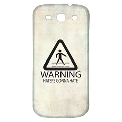 Warning: Haters Gonna Hate Samsung Galaxy S3 S Iii Classic Hardshell Back Case by Contest1775858