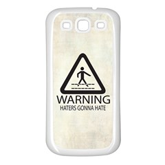 Warning: Haters Gonna Hate Samsung Galaxy S3 Back Case (white) by Contest1775858