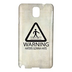 Warning: Haters Gonna Hate Samsung Galaxy Note 3 N9005 Hardshell Case by Contest1775858