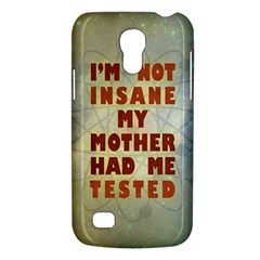 I m Not Insane Samsung Galaxy S4 Mini Hardshell Case
