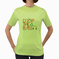 Drop The Bass Womens  T Shirt (green) by Contest1701949