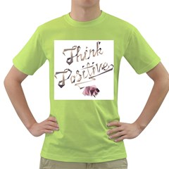 Think Positive Mens  T Shirt (green)