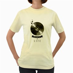Music Is Life  Womens  T-shirt (yellow) by Contest1761904
