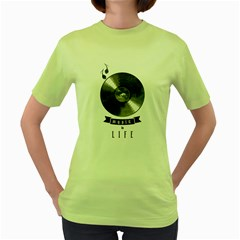 Music Is Life Womens  T Shirt (green) by Contest1761904