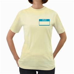 Hello My Name Is  Womens  T Shirt (yellow)