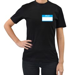 Hello My Name Is Womens' T Shirt (black)