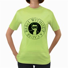 Rebel Without A Cause Womens  T-shirt (green) by Contest1810159