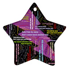 Pain Pain Go Away Star Ornament