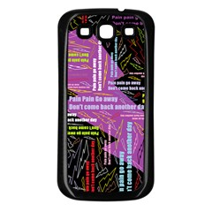 Pain Pain Go Away Samsung Galaxy S3 Back Case (black)