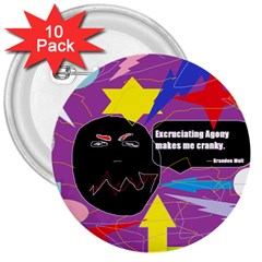 Excruciating Agony 3  Button (10 Pack) by FunWithFibro