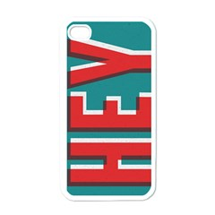 Hey Apple Iphone 4 Case (white) by Contest1888309
