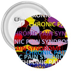 Chronic Pain Syndrome 3  Button by FunWithFibro