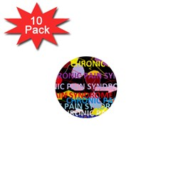 Chronic Pain Syndrome 1  Mini Button Magnet (10 Pack) by FunWithFibro