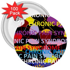 Chronic Pain Syndrome 3  Button (100 Pack) by FunWithFibro
