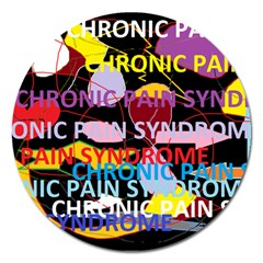 Chronic Pain Syndrome Magnet 5  (round) by FunWithFibro