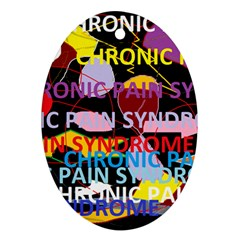 Chronic Pain Syndrome Oval Ornament (two Sides) by FunWithFibro