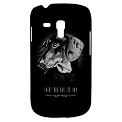 Every Dog Has Its Day Samsung Galaxy S3 Mini I8190 Hardshell Case by Contest1761904