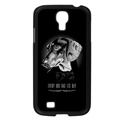 Every Dog Has Its Day Samsung Galaxy S4 I9500/ I9505 Case (black) by Contest1761904