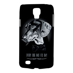 Every Dog Has Its Day Samsung Galaxy S4 Active (i9295) Hardshell Case by Contest1761904