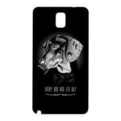 Every Dog Has Its Day Samsung Galaxy Note 3 N9005 Hardshell Back Case by Contest1761904