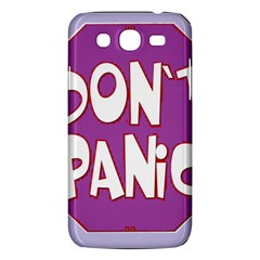 Purple Don t Panic Sign Samsung Galaxy Mega 5 8 I9152 Hardshell Case  by FunWithFibro
