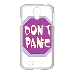 Purple Don t Panic Sign Samsung Galaxy S4 I9500/ I9505 Case (white) by FunWithFibro