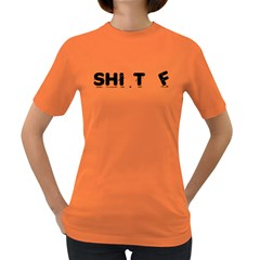 Don t Give Us This Shit Women s T Shirt (colored)