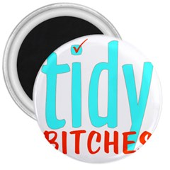 Tidy Bitcheslarge1 Fw 3  Button Magnet by tidybitches